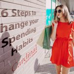 6 Steps To Change Your Spending Habits