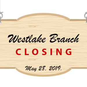 Cardinal's Westlake Branch will close effective May 28, 2019